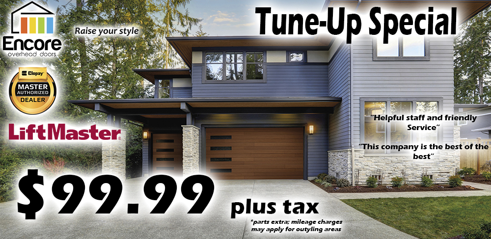 Tune-Up Special: $99.99 plus tax for garage door and opener tune-up